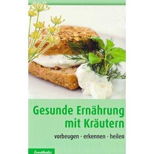Gesunde Ernährung mit Kräutern Maria Treben